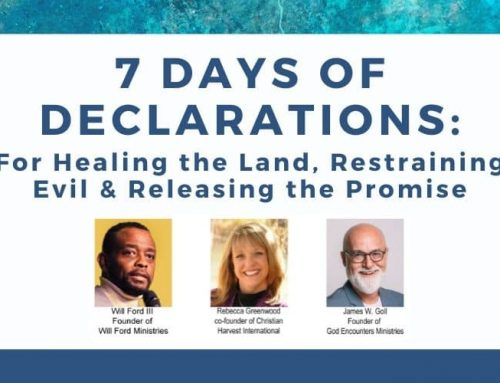 7 Days of Declarations: For Healing the Land, Restraining Evil and Releasing the Promise