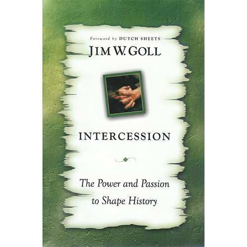 intercession: the power & passion to shape history
