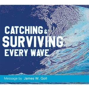 Catching and Surviving Every Wave