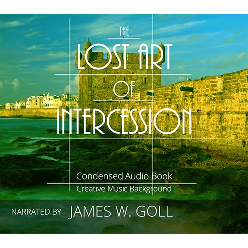 The Lost Art of Intercession Audio Book