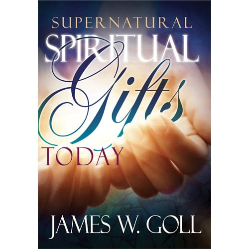 Supernatural Spiritual Gifts Today