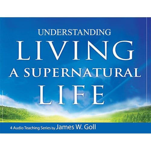 Understanding Living a Supernatural Life