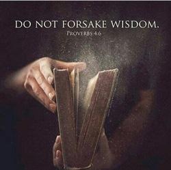 Do Not Forsake Wisdom