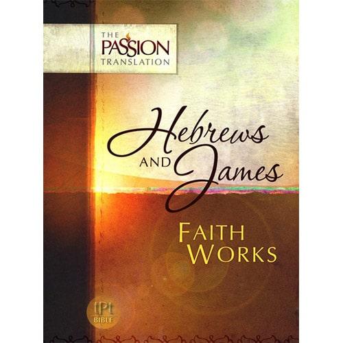 Hebrews and James: Faith Works