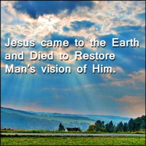 Jesus Came to Restore Vision
