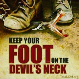 Keep Your Foot on the Enemy's Neck