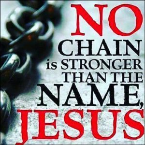 No Chain is Stronger than Jesus