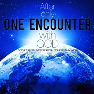 One Encounter & You're Never the Same