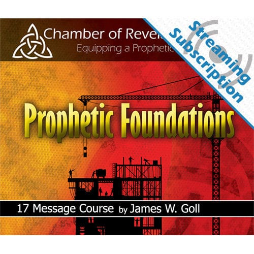 Prophetic Foundations Class Monthly Streaming