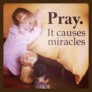 Pray It Causes Miracles