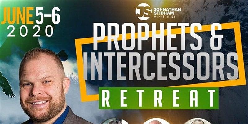 Prophets and Intercessors Retreat