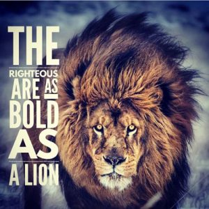 Righteous Bold as Lions