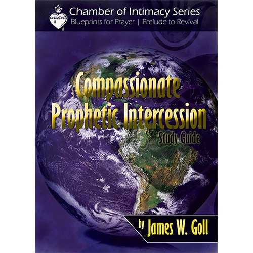 compassionate prophetic intercession study guide by james w goll rh godencounters com Prophetic Symbols Prophetic Ministry