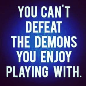 You Can't Defeat the Demon you enjoy