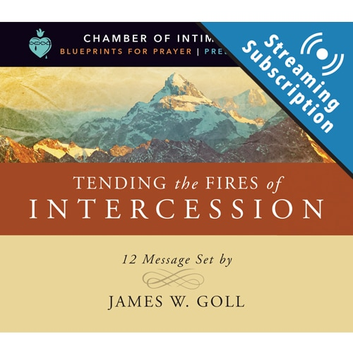 Tending the Fires of Intercession Class Monthly Streaming